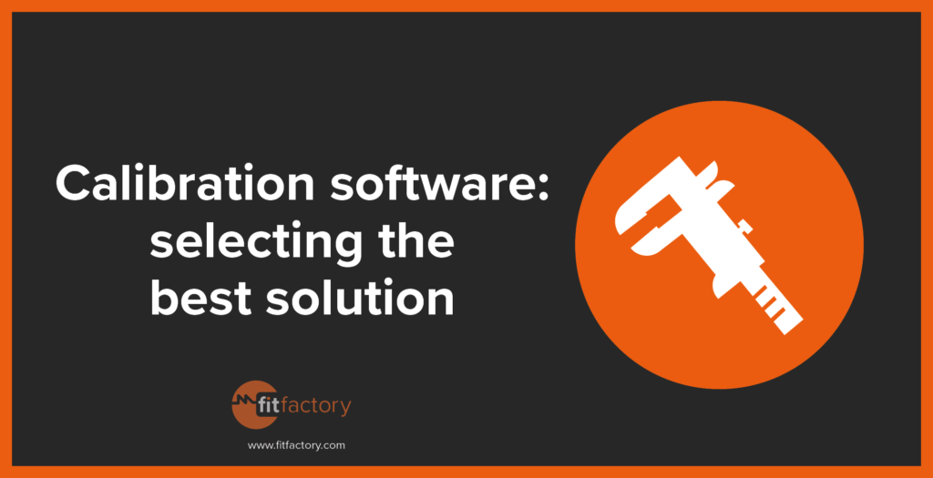 calibration-software-selecting-the-best-solution