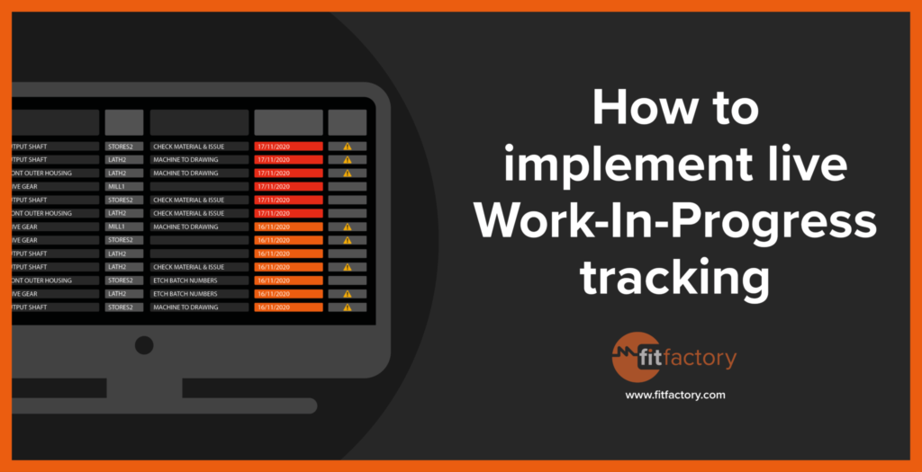 How To Implement Live Work-In-Progress (WIP) Tracking